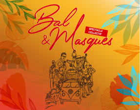 Bal & Masques - spectacle collectif